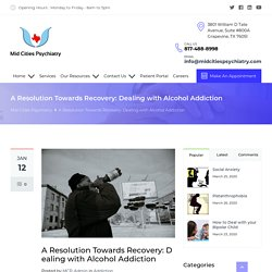 A Resolution Towards Recovery: Dealing with Alcohol Addiction