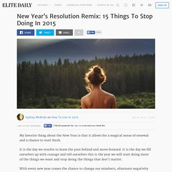 New Year's Resolution Remix: 15 Things To Stop Doing In 2015