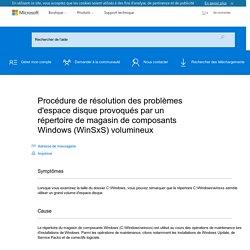 Procédure de résolution des problèmes d'espace disque provoqués par un répertoire de magasin de composants Windows (WinSxS) volumineux