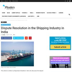 Dispute resolution in the shipping or maritime industry in India