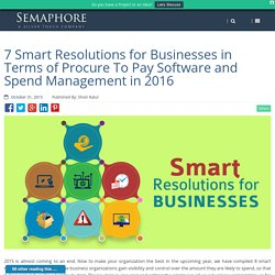 7 Smart Resolutions for Businesses in Terms of Procure To Pay Software and Spend Management in 2016