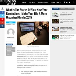 What Is The Status Of Your New Year Resolutions – Make Your Life A More Organized One In 2015 – Business Wolf