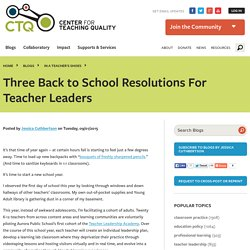 Three Back to School Resolutions For Teacher Leaders
