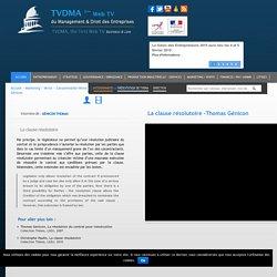 La clause résolutoire Thomas Génicon TVDMA est la 1ère Web TV du Management et Droit des Entreprises