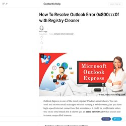 How To Resolve Outlook Error 0x800ccc0f with Registry Cleaner