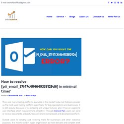 How to resolve [pii_email_37f47c404649338129d6] in minimal time?