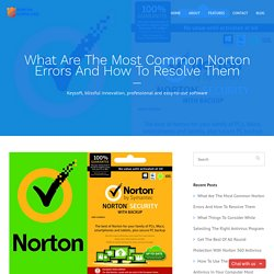 What Are The Most Common Norton Errors And How To Resolve Them