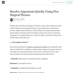 Resolve Arguments Quickly Using Five Magical Phrases