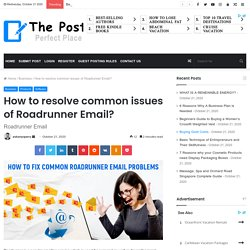 How to resolve common issues of Roadrunner Email? - The Post City