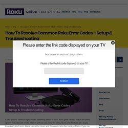 How To Resolve Common Roku Error Codes - Setup & Troubleshooting