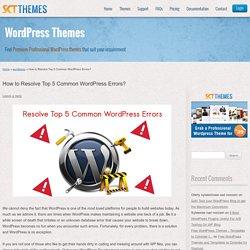 How to Resolve Top 5 Common WordPress Errors? - SKT Themes