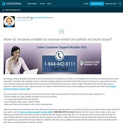 How to: resolve unable to receive email on yahoo account issue?