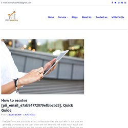 How to resolve [pii_email_e7ab94772079efbbcb25], Quick Guide