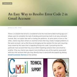 An Easy Way to Resolve Error Code 2 in Gmail Account - Gmail
