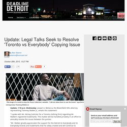 Update: Legal Talks Seek to Resolve 'Toronto vs Everybody' Copying Issue –  Deadline Detroit