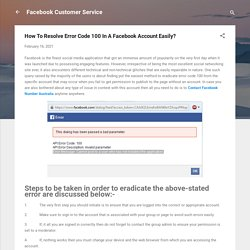 How To Resolve Error Code 100 In A Facebook Account Easily?