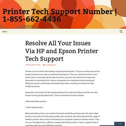 Resolve All Your Issues Via HP and Epson Printer Tech Support