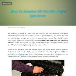 How To Resolve HP Printer Paper Jam Error - Fix HP Paper Jam