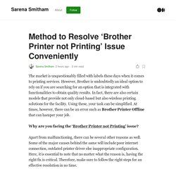 Method to Resolve 'Brother Printer not Printing' Issue Conveniently