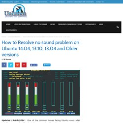 How to Resolve no sound problem on Ubuntu 14.04, 13.10, 13.04 and Older versions