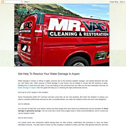 Get Help To Resolve Your Water Damage In Aspen