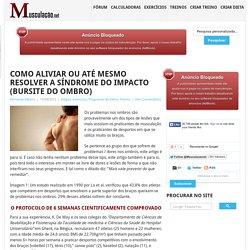 Como aliviar ou até mesmo resolver a síndrome do impacto (bursite do ombro) - Musculacao.net