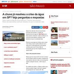 A chuva já resolveu a crise da água em SP? Veja perguntas e respostas - notícias em São Paulo