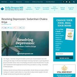 Resolving Depression: Sodarshan Chakra Kriya - Kelly Brogan MD