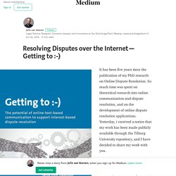 Resolving Disputes over the Internet — Getting to :-)
