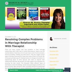 Resolving Complex Problems in Marriage Relationship With Therapist
