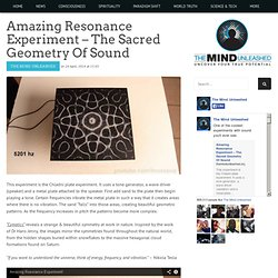 Amazing Resonance Experiment – The Sacred Geometry Of Sound