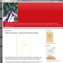 Points de suspension : Jacques Ancet & Ettore Labbate