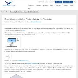 Resonating to the Harlem Shake - SolidWorks Simulation