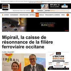 Mipirail, la caisse de résonnance de la filière ferroviaire occitane