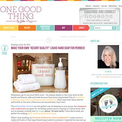 """Make Your Own """"Resort Quality"""" Liquid Hand Soap for Pennies! - One Good Thing by Jillee"""