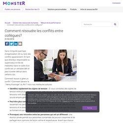 Comment résoudre les conflits entre collègues?