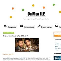 """Oh mon Fle !: Résoudre une énigme avec """"Speed Détective"""""""
