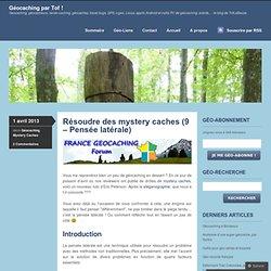 Résoudre des mystery caches (9 – Pensée latérale)