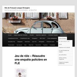 Résoudre une enquête policière - Site de Français Langue Etrangère