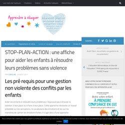 STOP-PLAN-ACTION : une affiche pour aider les enfants à résoudre leurs problèmes sans violence