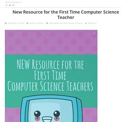 New Resource for the First Time Computer Science Teacher