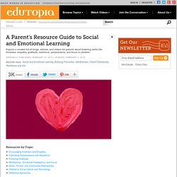 A Parent's Resource Guide to Social and Emotional Learning