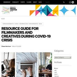 Resource Guide for Filmmakers and Creatives During COVID-19 Crisis