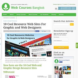 10 Cool Resource Web Sites For Graphic and Web Designers | Graphic Design | Web Courses Bangkok