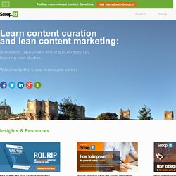 Resource Center - Insights and case studies on Content Curation and Lean Content Marketing