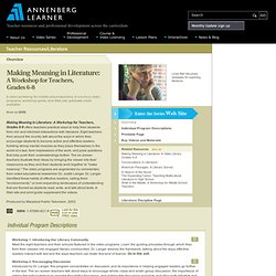 Resource: Making Meaning in Literature: A Workshop for Teachers, Grades 6-8