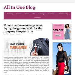 Human resource management: laying the groundwork for the company to operate on