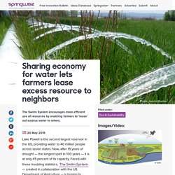 Sharing economy for water lets farmers lease excess resource to neighbors