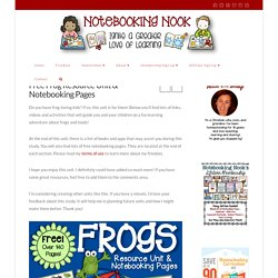 Free Frog Resource Unit & Notebooking Pages