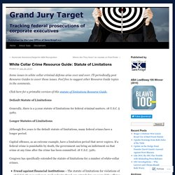 White Collar Crime Resource Guide: Statute of Limitations